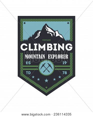Mountain Explorer Vintage Isolated Badge. Outdoor Discovery Sign, Touristic Expedition Label, Nature