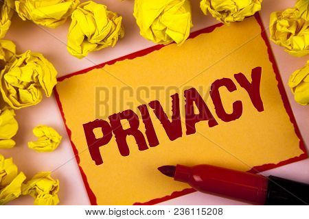 Writing Note Showing  Privacy. Business Photo Showcasing Right To Keep Personal Matters And Informat