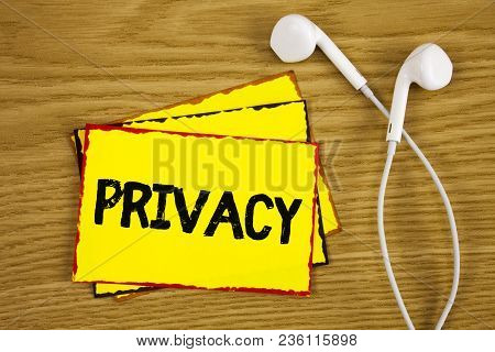 Word Writing Text Privacy. Business Concept For Right To Keep Personal Matters And Information As A