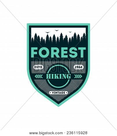 Forest Hiking Vintage Isolated Badge. Outdoor Expedition Symbol, Nature Explorer, Touristic Extreme