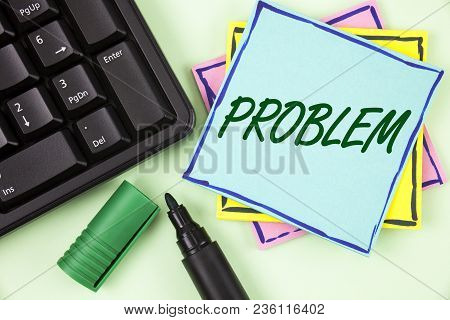 Handwriting Text Writing Problem. Concept Meaning Trouble That Need To Be Solved Difficult Situation