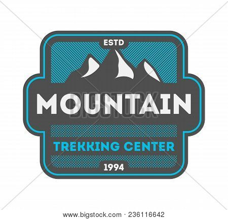 Mountain Trekking Center Vintage Isolated Badge. Summer Camp Symbol, Mountain Explorer, Touristic Ca
