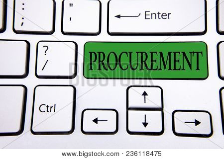 Handwriting Text Writing Procurement. Concept Meaning Obtaining Procuring Something Purchase Of Equi