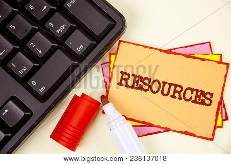 Word Writing Text Resources. Business Concept For Money Materials Staff And Other Assets Needed To R
