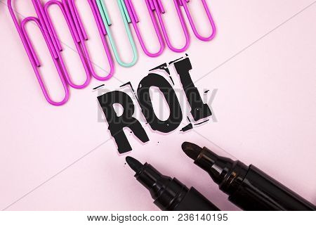 Handwriting Text Roi. Concept Meaning Return On Profit Performance Measure Evaluation Of A Busines E