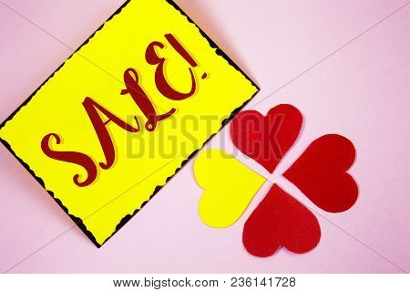 Writing Note Showing  Sale Motivational Call. Business Photo Showcasing Selling Goods At Reduced Pri