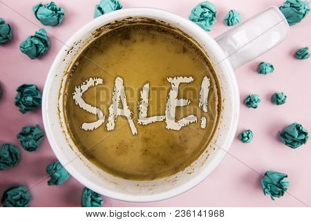 Handwriting Text Sale Motivational Call. Concept Meaning Selling Goods At Reduced Prices Make A Sell