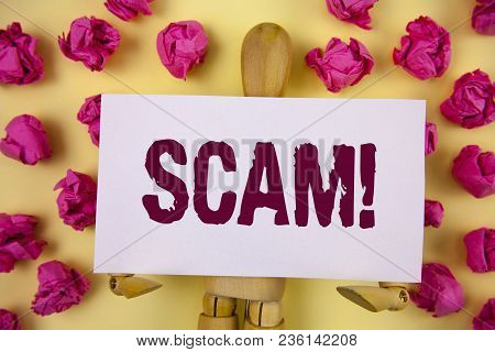 Text Sign Showing Scam Motivational Call. Conceptual Photo Dishonest Act Fraud Trick People For Maki
