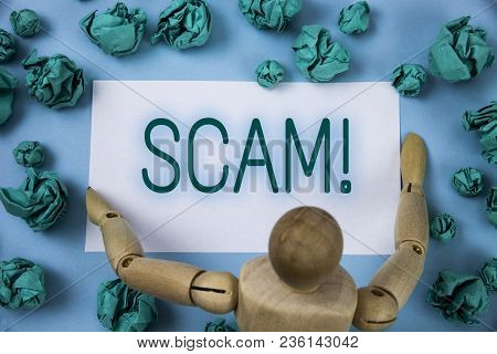 Conceptual Hand Writing Showing Scam Motivational Call. Business Photo Text Dishonest Act Fraud Tric