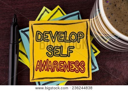 Writing Note Showing  Develop Self Awareness. Business Photo Showcasing What You Think You Become Mo