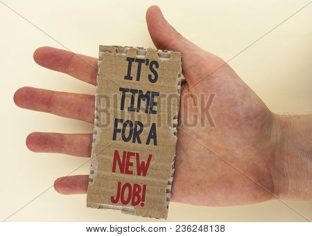 Conceptual Hand Writing Showing It Is Time For A New Job Motivational Call. Business Photo Text Do N