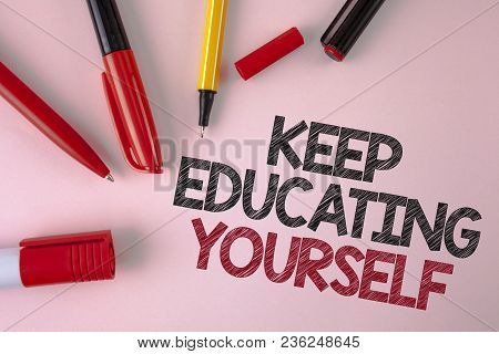 Conceptual Hand Writing Showing Keep Education Yourself. Business Photo Text Learning Skills With Yo