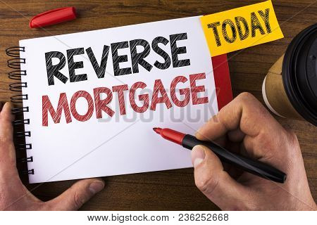 Conceptual Hand Writing Showing Reverse Mortgage. Business Photo Text Elderly Homeowner Retirement O
