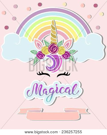 Template With Unicorn Horn, Tiara, Rainbow. Handwritten Lettering Magical As Logo, Badge, Patch, Pro