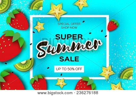 Slice Of Kiwi And Carambola. Strawberry And Banana. Super Summer Sale Banner In Paper Cut Style. Ori