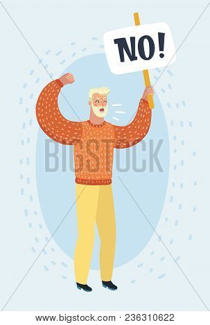 Vector Cartoon Illustration Of Angry Man Holding Transparent. Banner Demonstrator, Protest. Human Ch