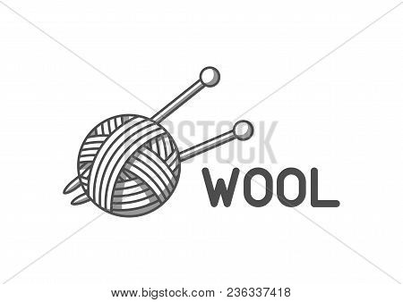 Wool Emblem With With Ball Of Yarn And Knitting Needles. Label For Hand Made, Knitting Or Tailor Sho