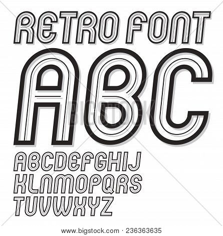 Set Of Vector Rounded Retro Old Upper Case Alphabet English Alphabet Letters, For Use As Retro Poste