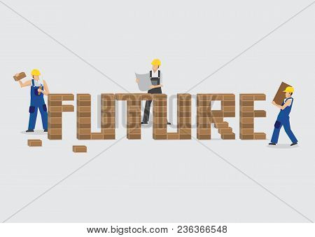 Group Of Workers Working Together To Build Brick Wall Of Text Future. Creative Vector Illustration O