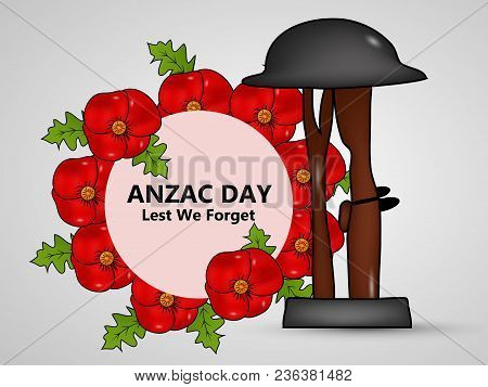 Illustration Of Poppy Flowers, Leaves, Rifle And Hat With Anzac Day Lest We Forget Text On The Occas