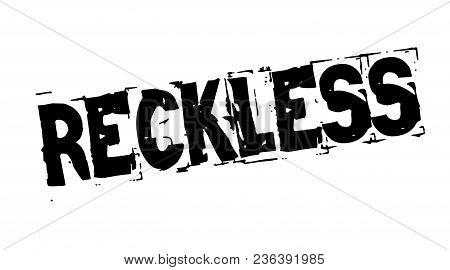 Reckless Black Typographic Stamp. Distressed Grunge Series.