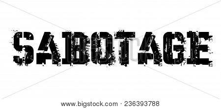 Sabotage Typographic Stamp, Sign, Label Black Distressed Series