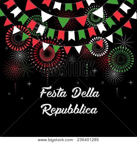 Second Of June, Italian Republic Holiday Poster, Background With Fireworks, Ribbons, Flags