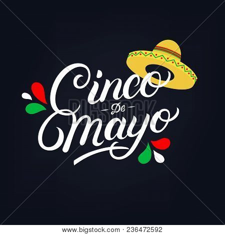 Cinco De Mayo Hand Written Lettering Quote With Sombrero. Modern Brush Calligraphy. National Colors