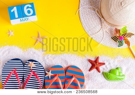 May 16th. Image Of May 16 Calendar With Summer Beach Accessories. Spring Like Summer Vacation Concep