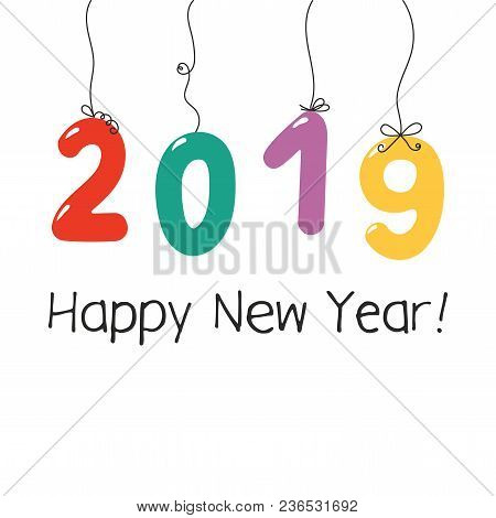 Hand Drawn Happy New Year 2019 Greeting Card, Banner Template With Numbers Hanging On The Strings, T