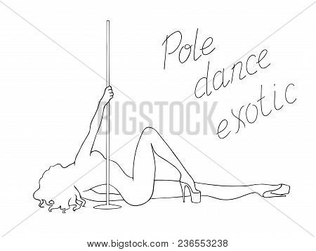 Black And White Silhouette Pole Dance On A White Background With Lettering. Hand Scketch Exotic Danc
