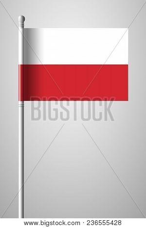 Flag Of Poland. National Flag On Flagpole. Isolated Illustration On Gray