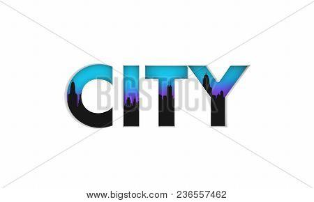 City Word Skyline Downtown Metropolitan Area Region 3d Illustration