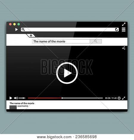 Design Internet Browser Video Player Template. Modern Video Frame. Video Player Interface Mokup Or U
