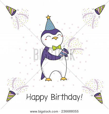 Hand Drawn Happy Birthday Greeting Card With Cute Funny Cartoon Penguin With A Party Popper, Typogra