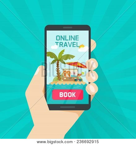 Online Trip Booking Via Smartphone Vector Illustration, Concept Or On-line Travel Or Journey Book Bu