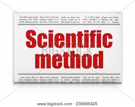 Science Concept: Newspaper Headline Scientific Method On White Background, 3d Rendering