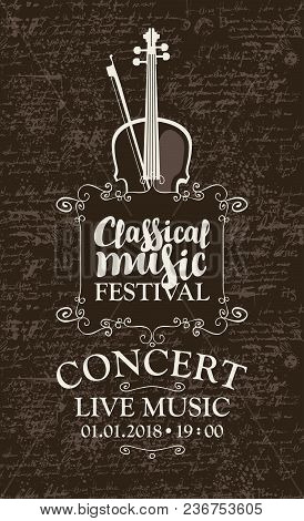 Vector Poster For A Concert Of Classical Music With Violin And Bow In Retro Style On The Abstract Ba