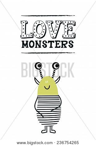 Love Monsters - Funny Nursery Poster With Cute Monster And Lettering. Color Kids Vector Illustration