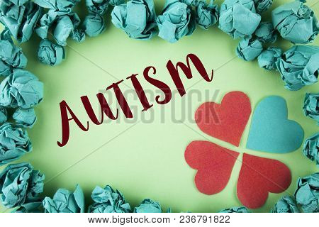 Handwriting Text Autism. Concept Meaning Autism Awareness Conducted By Social Committee Around The G