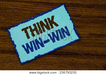 Text Sign Showing Think Win-win. Conceptual Photo Negotiation Strategy For Both Partners To Obtain B