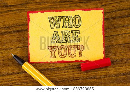 Writing Note Showing  Who Are You Question. Business Photo Showcasing Introduce Or Identify Yourself
