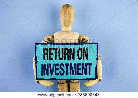 Text Sign Showing Return On Investment. Conceptual Photo Performance Measure Evaluation Of A Busines