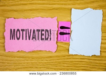 Writing Note Showing  Motivated Motivational Call. Business Photo Showcasing Willing To Do Something