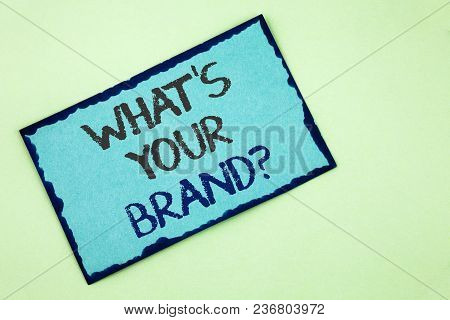 Conceptual Hand Writing Showing What Is Your Brand Question. Business Photo Text Define Individual T