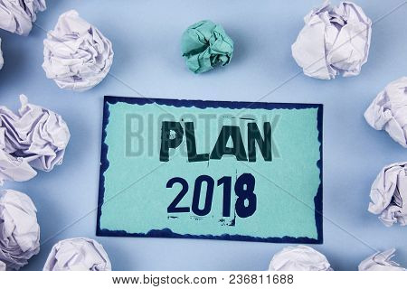 Conceptual Hand Writing Showing Plan 2018. Business Photo Showcasing Challenging Ideas Goals For New