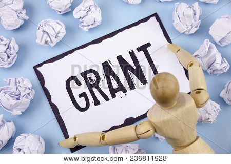 Handwriting Text Writing Grant. Concept Meaning Money Given By An Organization Or Government For A P