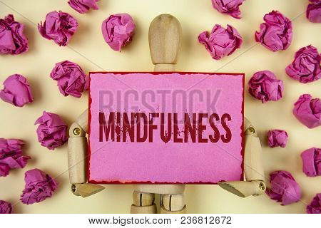 Handwriting Text Mindfulness. Concept Meaning Being Conscious Awareness Calm Accept Thoughts And Fee