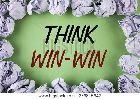 Handwriting Text Writing Think Win-win. Concept Meaning Negotiation Strategy For Both Partners To Ob