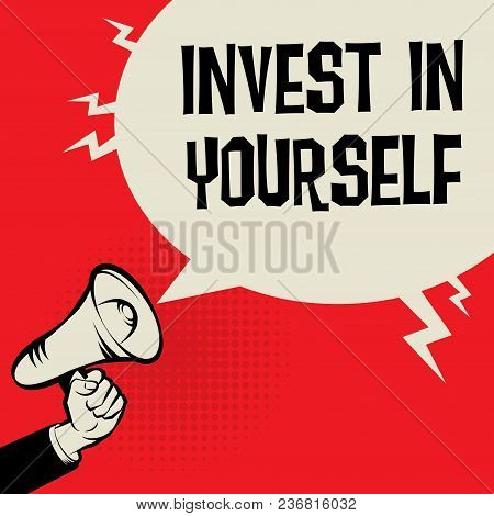 Megaphone Hand Business Concept With Text Invest In Yourself, Vector Illustration
